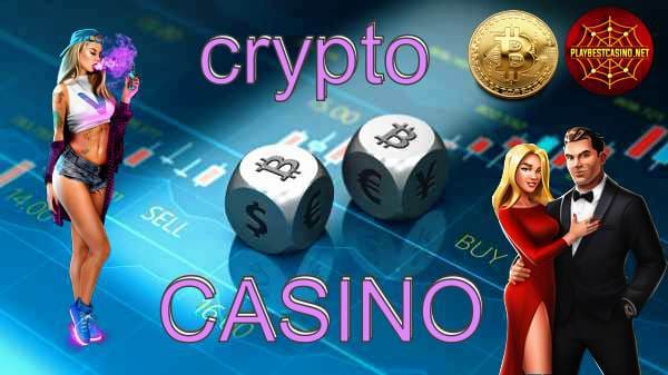 Crypto Casinos for playing with bitcoins.