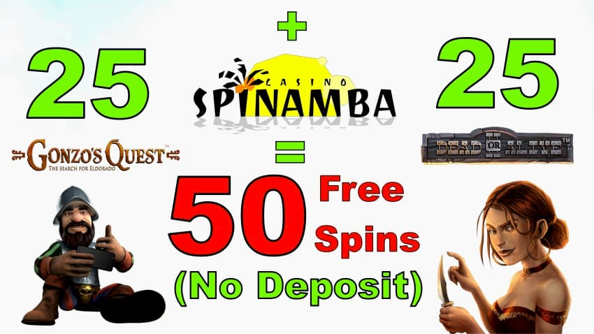 Spinamba Casino : 25 (DoA2) + 25 (Gonzo's Quest) = 50 Free Spins No Deposit can be seen on this image.
