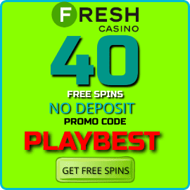 No Deposit Bonus 40 free Spins in Fresh Casino with promo code PLAYBEST are on photo.